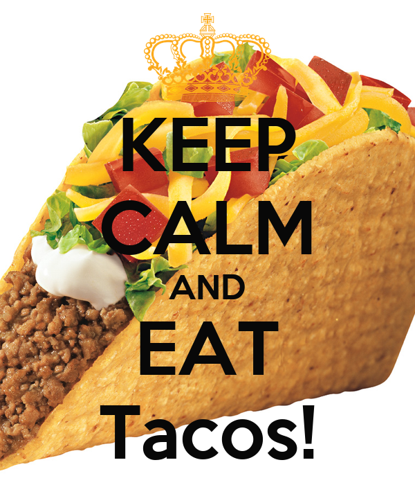 KEEP CALM AND EAT Tacos!
