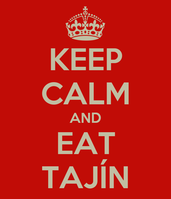 KEEP CALM AND EAT TAJÍN