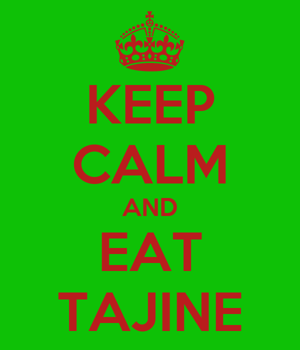 KEEP CALM AND EAT TAJINE