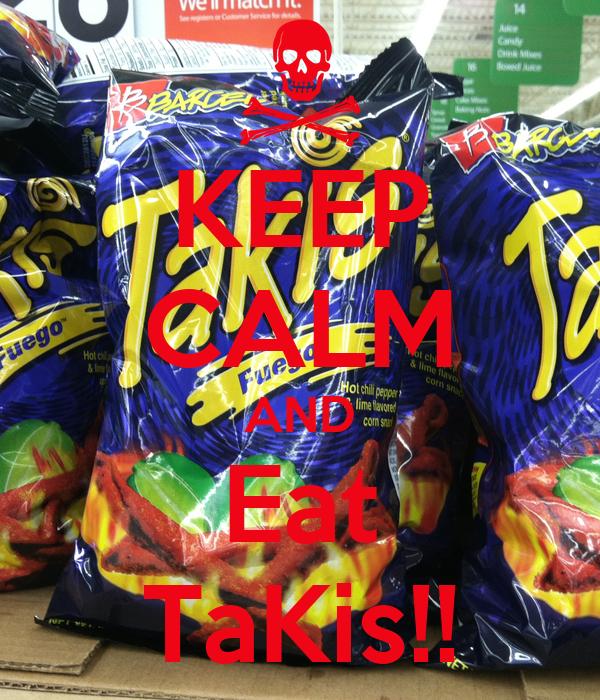 KEEP CALM AND Eat TaKis!!