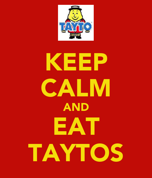 KEEP CALM AND EAT TAYTOS