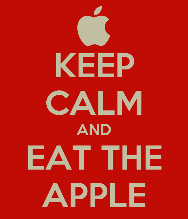 KEEP CALM AND EAT THE APPLE