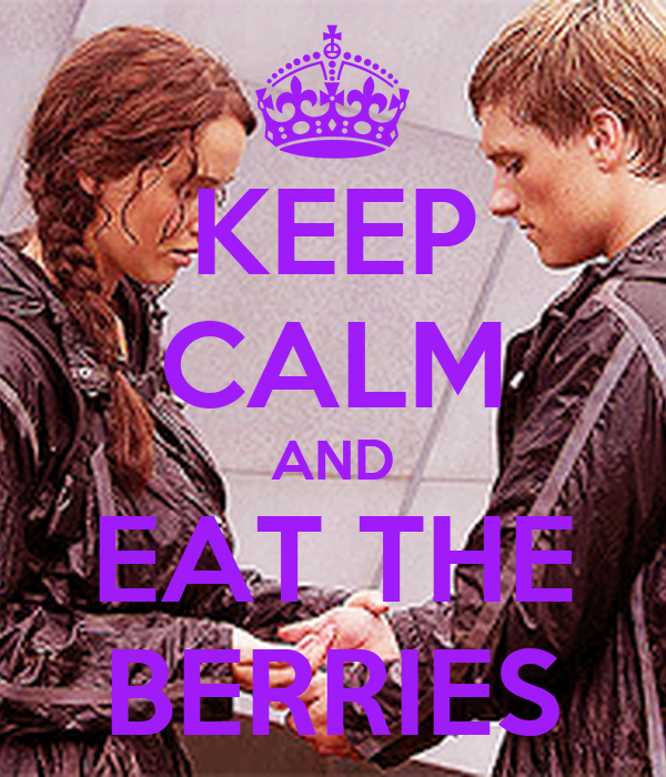 KEEP CALM AND EAT THE BERRIES