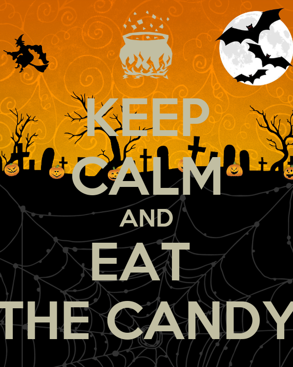 KEEP CALM AND EAT  THE CANDY