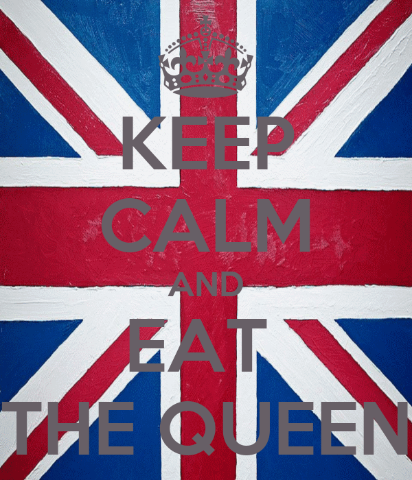 KEEP CALM AND EAT  THE QUEEN