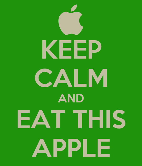 KEEP CALM AND EAT THIS APPLE