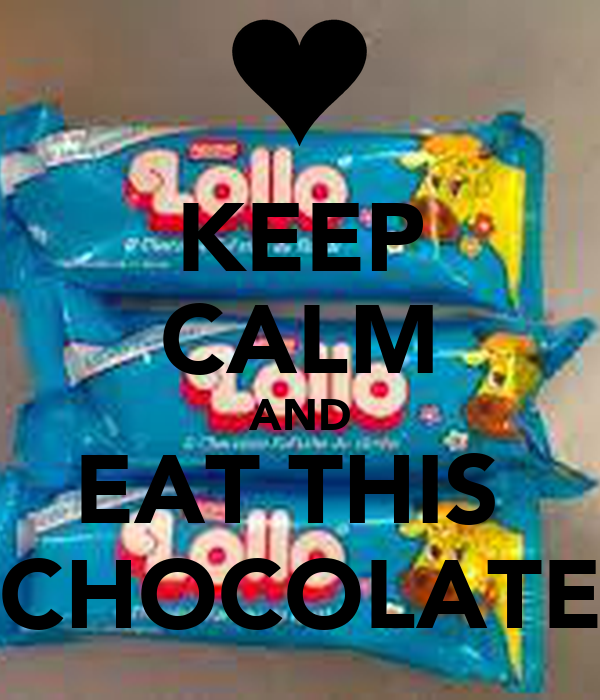 KEEP CALM AND EAT THIS  CHOCOLATE