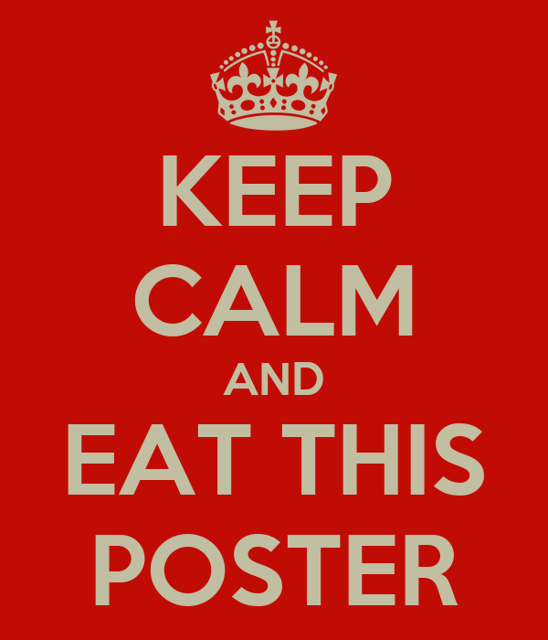 KEEP CALM AND EAT THIS POSTER