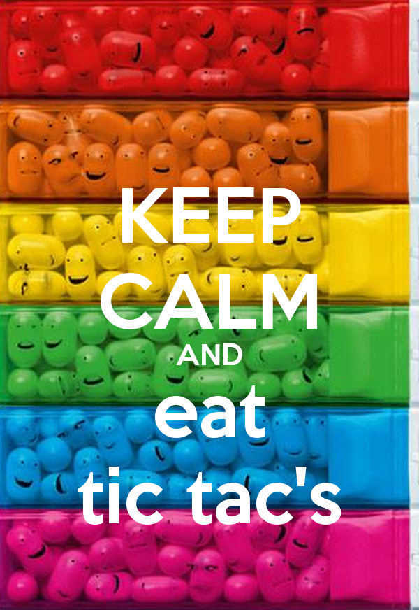 KEEP CALM AND eat tic tac's