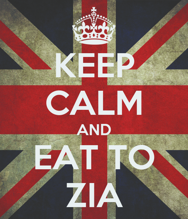 KEEP CALM AND EAT TO ZIA