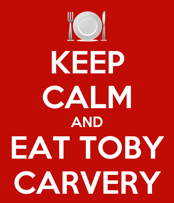 KEEP CALM AND EAT TOBY CARVERY
