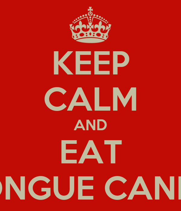 KEEP CALM AND EAT TONGUE CANDY