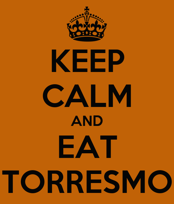 KEEP CALM AND EAT TORRESMO