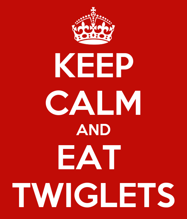 KEEP CALM AND EAT  TWIGLETS