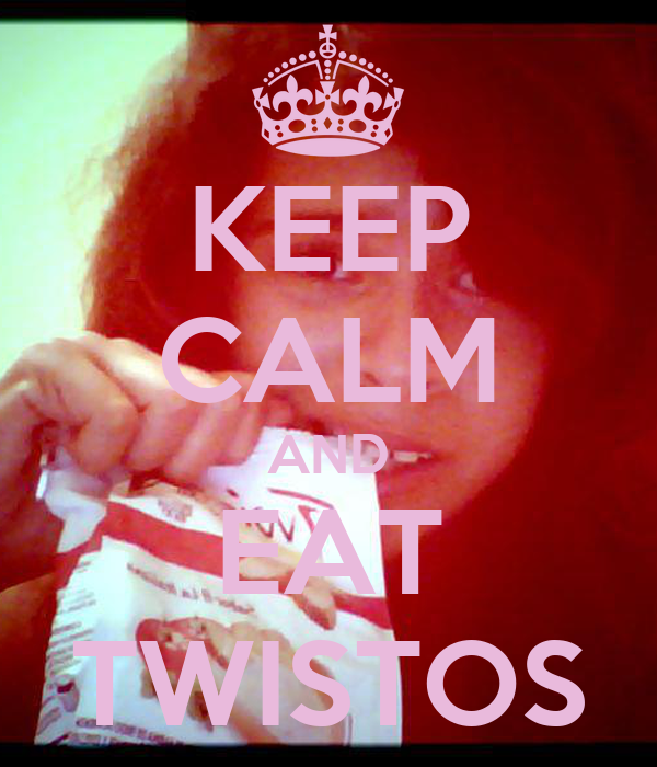 KEEP CALM AND EAT TWISTOS