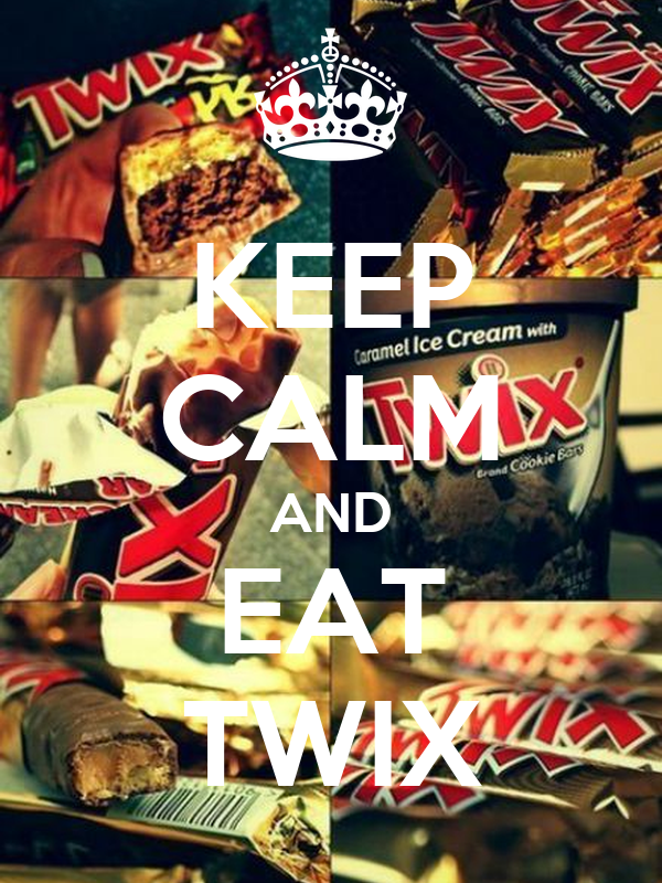 KEEP CALM AND EAT TWIX