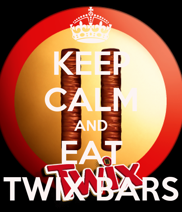 KEEP CALM AND EAT TWIX BARS