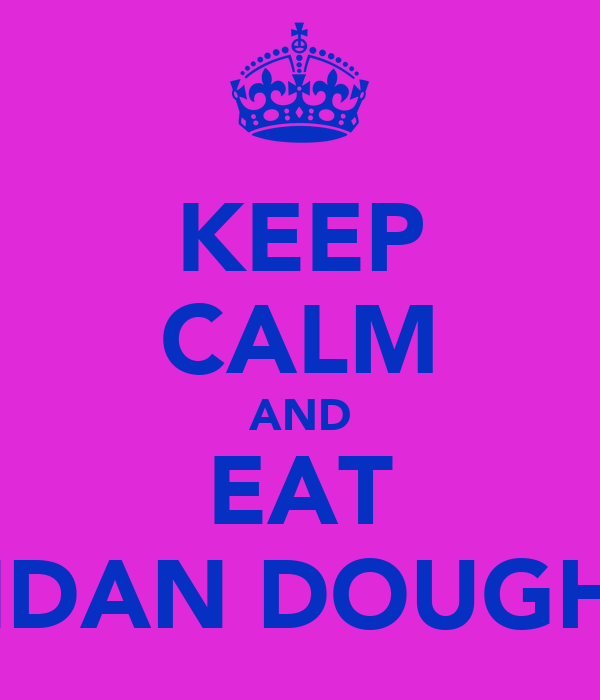 KEEP CALM AND EAT UGANDAN DOUGHNUTS