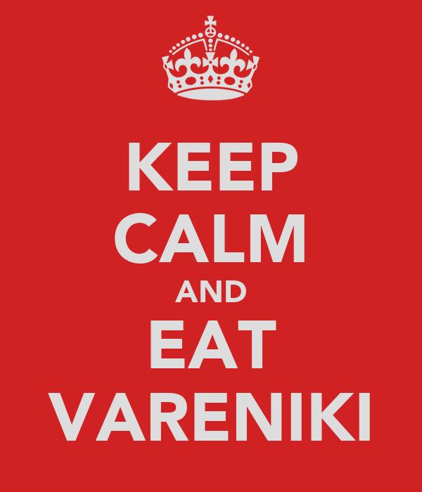 KEEP CALM AND EAT VARENIKI