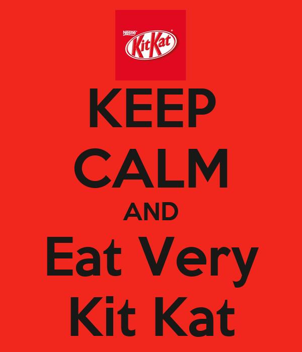 KEEP CALM AND Eat Very Kit Kat