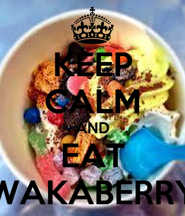 KEEP CALM AND EAT WAKABERRY