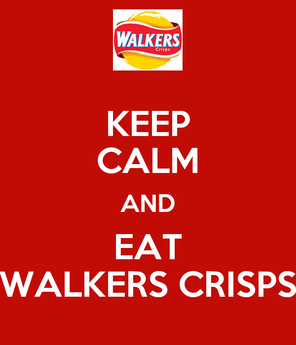KEEP CALM AND EAT WALKERS CRISPS