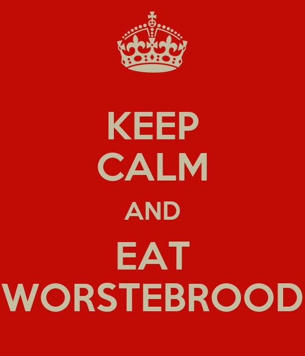 KEEP CALM AND EAT WORSTEBROOD