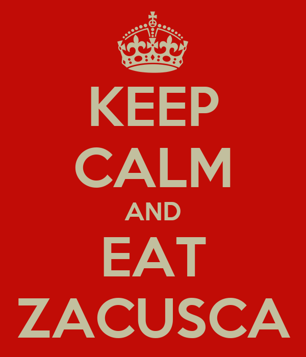 KEEP CALM AND EAT ZACUSCA