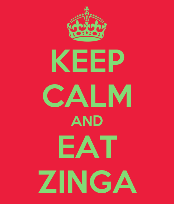 KEEP CALM AND EAT ZINGA