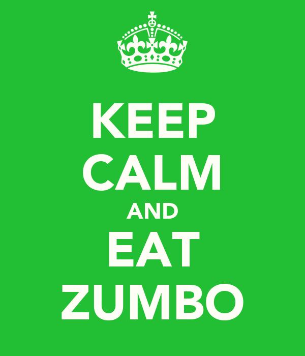 KEEP CALM AND EAT ZUMBO