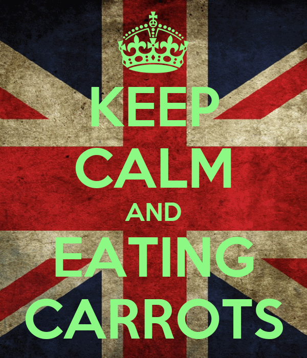 KEEP CALM AND EATING CARROTS