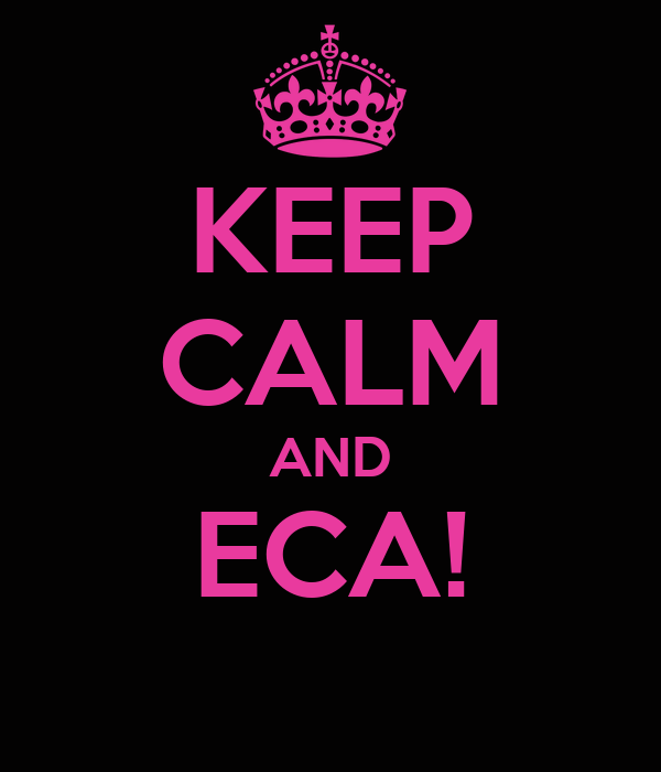KEEP CALM AND ECA!