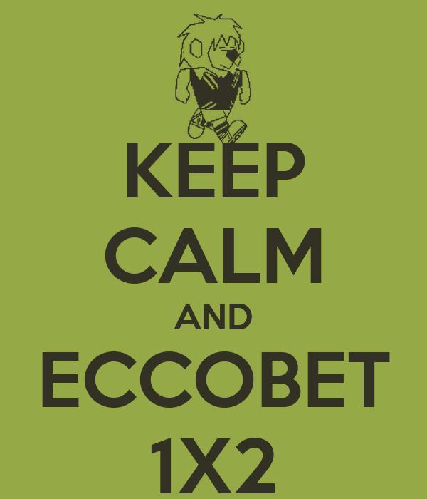 KEEP CALM AND ECCOBET 1X2