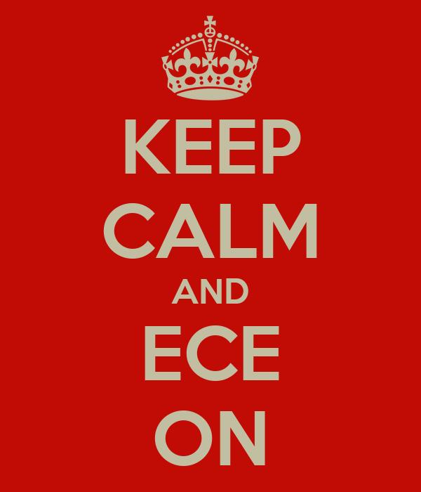 KEEP CALM AND ECE ON