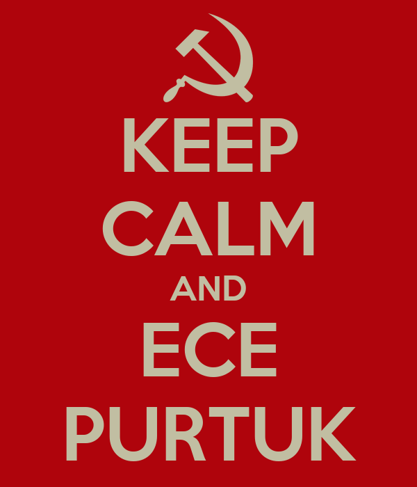 KEEP CALM AND ECE PURTUK