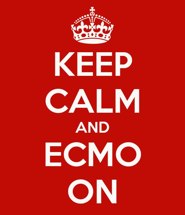 KEEP CALM AND ECMO ON