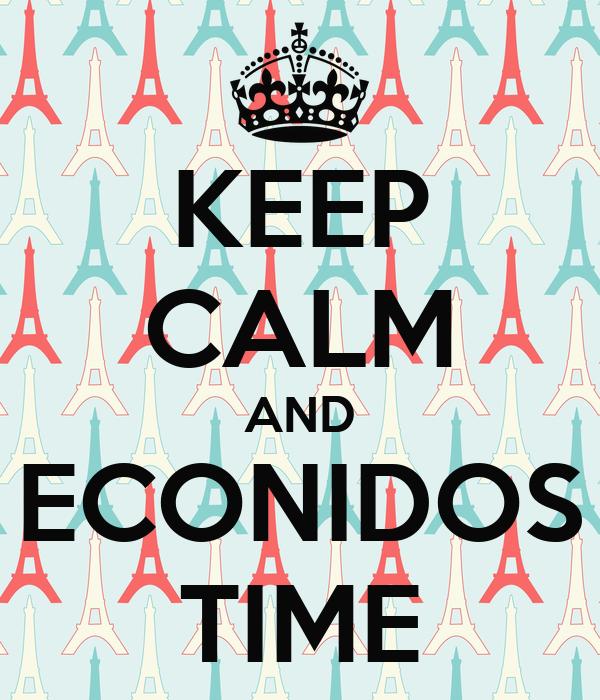 KEEP CALM AND ECONIDOS TIME