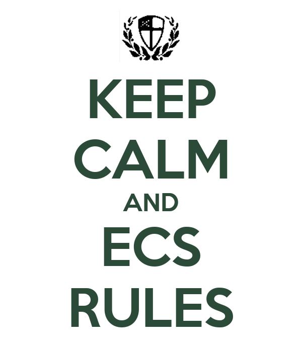 KEEP CALM AND ECS RULES