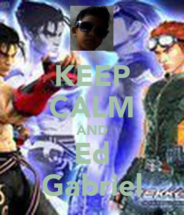 KEEP CALM AND Ed Gabriel