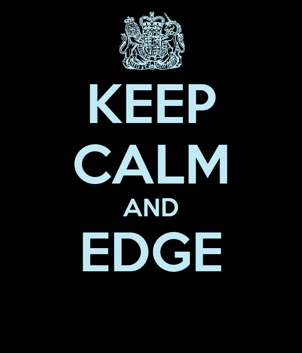 KEEP CALM AND EDGE