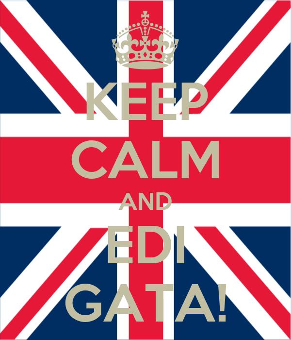 KEEP CALM AND EDI GATA!