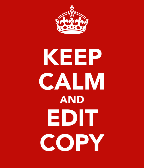 KEEP CALM AND EDIT COPY