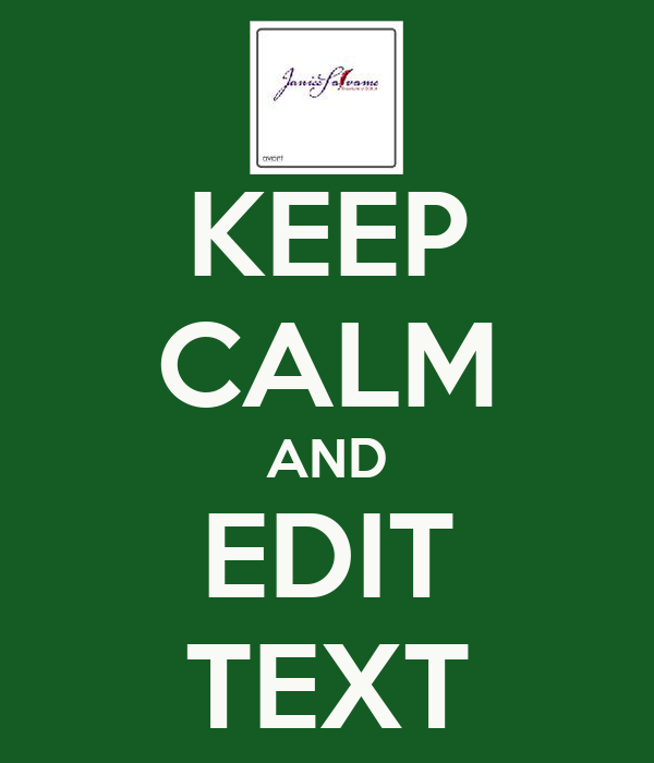 KEEP CALM AND EDIT TEXT