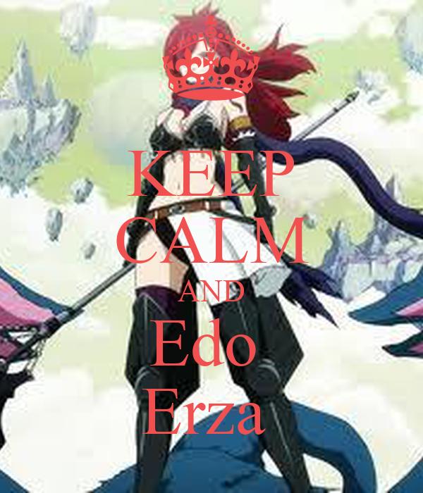 KEEP CALM AND Edo  Erza
