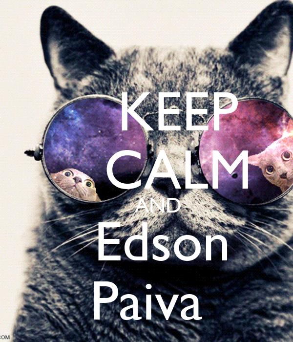 KEEP     CALM     AND   Edson Paiva