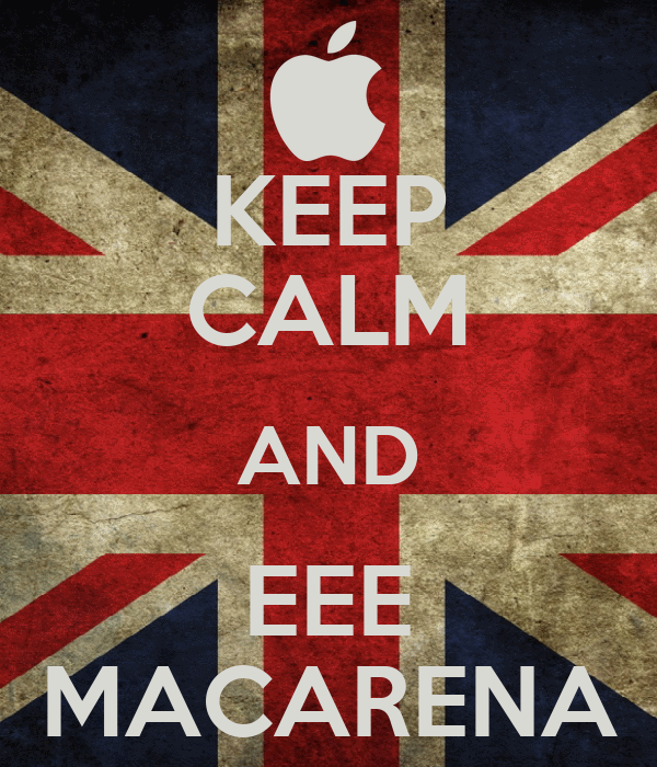 KEEP CALM AND EEE MACARENA