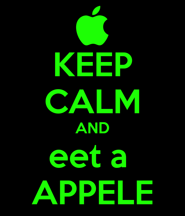 KEEP CALM AND eet a  APPELE