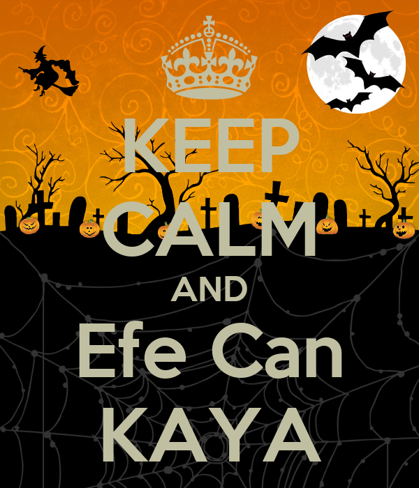 KEEP CALM AND Efe Can KAYA