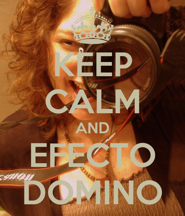 KEEP CALM AND EFECTO DOMINO