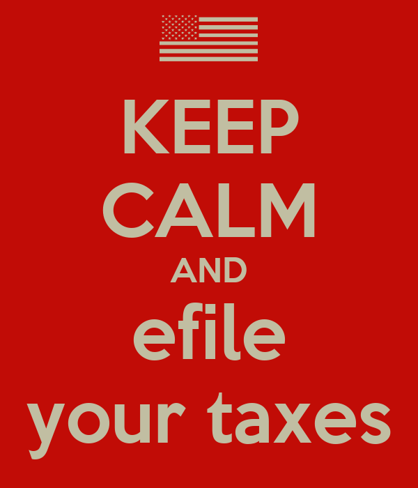 KEEP CALM AND efile your taxes